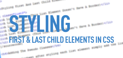Quick Tip: Styling First & Last Child Elements