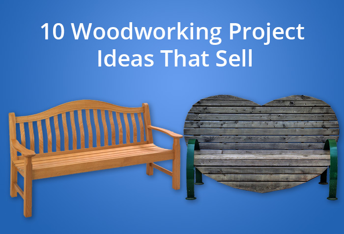 10 Woodworking Project Ideas That Sell