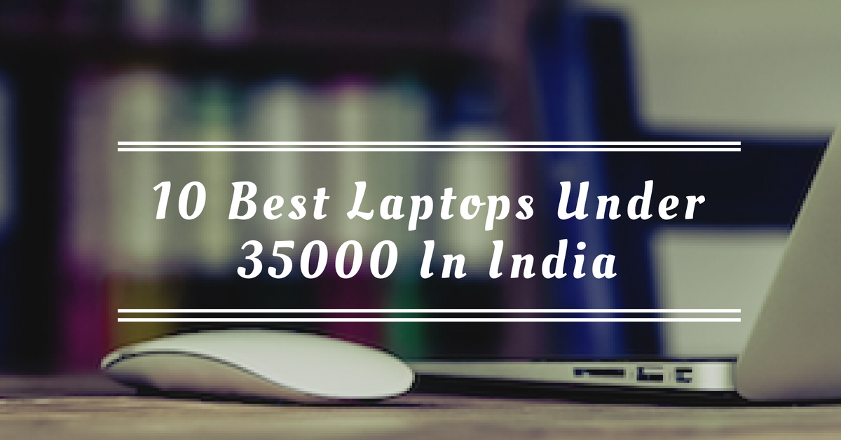10 Best Laptops Under 35000 In India
