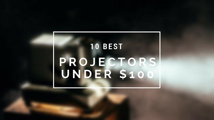 Best Cheap LED Projectors Under $100