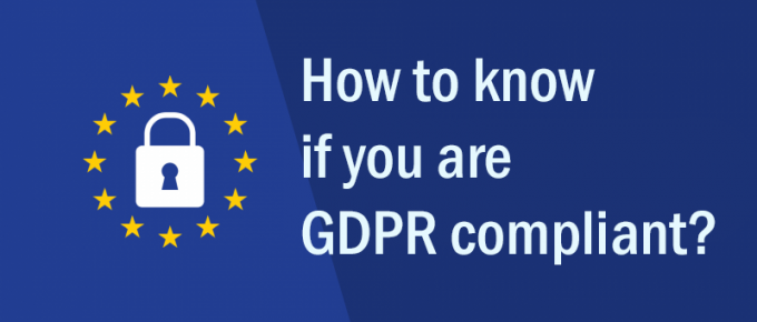 How to Know if you are GDPR Compliant?