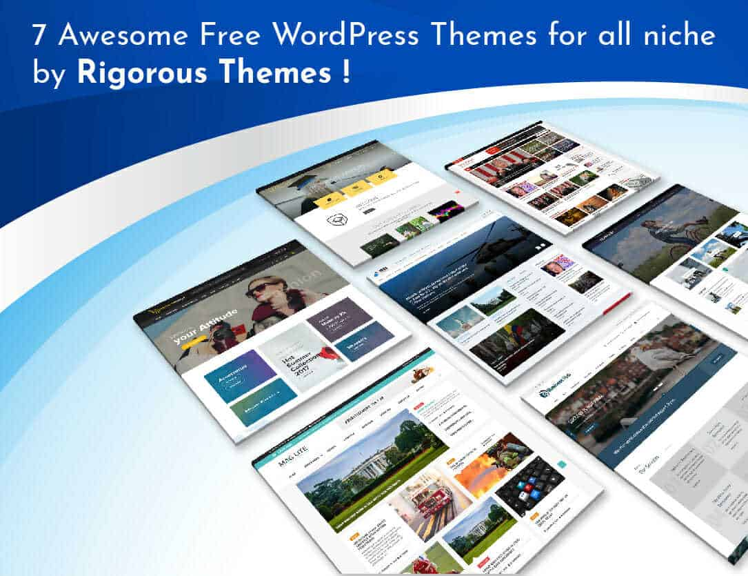 7 Best Free Wordpress Theme For All Niche For 2018 By Rigorous Themes